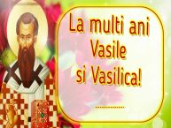 Personalizare felicitari de Sfântul Vasile | La multi ani Vasile si Vasilica! ...!