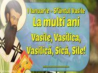 Personalizare felicitari de Sfântul Vasile | 1 Ianuarie - Sfântul Vasile La multi ani Vasile, Vasilica, Vasilică, Sică, Sile! ...!