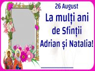 Personalizare felicitari de Sfintii Adrian si Natalia   26 August La mulți ani de Sfinții Adrian și Natalia! ... - Rama foto