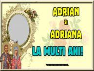 Personalizare felicitari de Sfintii Adrian si Natalia   Adrian si Adriana La multi ani! ... - Rama foto