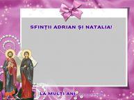 Personalizare felicitari de Sfintii Adrian si Natalia   Sfinții Adrian și Natalia! La mulți ani, ...! - Rama foto