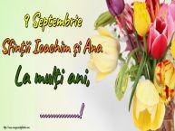 Personalizare felicitari de Sfintii Ioachim si Ana | 9 Septembrie Sfinții Ioachim și Ana La mulți ani, ...!