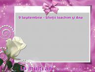 Personalizare felicitari de Sfintii Ioachim si Ana   9 Septembrie - Sfinții Ioachim și Ana La mulți ani, ...! -