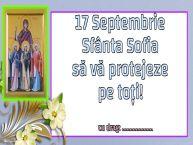 Personalizare felicitari de Sfânta Sofia | 17 Septembrie Sfânta Sofia să vă protejeze pe toți! ...!