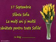 Personalizare felicitari de Sfânta Sofia | 17 Septembrie Sfânta Sofia La mulți ani și multă sănătate pentru toate Sofiile! ...!