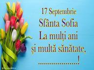 Personalizare felicitari de Sfânta Sofia | 17 Septembrie Sfânta Sofia La mulți ani și multă sănătate, ...!