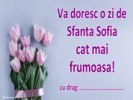 Personalizare felicitari de Sfânta Sofia | Va doresc o zi de Sfanta Sofia cat mai frumoasa! ...!