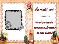 Personalizare felicitari de zi de nastere | La multi ani ..., sa ai parte de sanatate, fericire si zile senine.