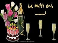 Personalizare felicitari de zi de nastere | Felicitare cu tort, flori si sampanie: La multi ani, ...!