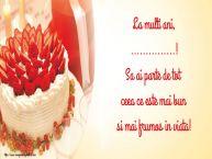 Personalizare felicitari de zi de nastere | La multi ani, ...! Sa ai parte de tot ceea ce este mai bun si mai frumos in viata!