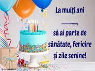 Personalizare felicitari de zi de nastere | La mulți ani ..., să ai parte de sănătate, fericire și zile senine!