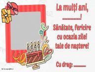 Personalizare felicitari de zi de nastere | La mulți ani, ...! Sănătate, fericire cu ocazia zilei tale de naștere! Cu drag: ...