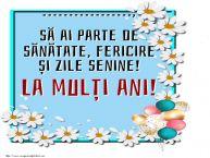 Personalizare felicitari de zi de nastere   ..., să ai parte de sănătate, fericire și zile senine! La mulți ani!