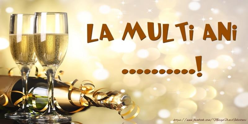 Personalizare felicitari de zi de nastere | Sampanie - La multi ani, ...!