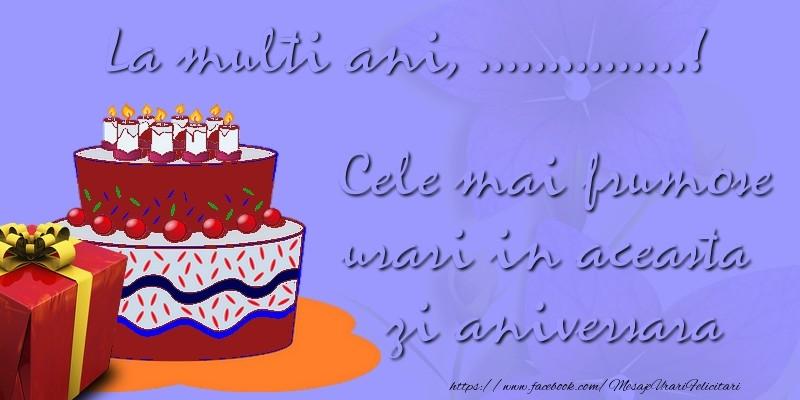 Personalizare felicitari de zi de nastere | Cele mai frumose urari in aceasta zi aniversara. La multi ani, ...