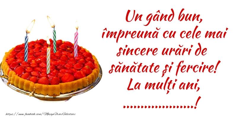 Personalizare felicitari de zi de nastere | Un gând bun, împreună cu cele mai sincere urări de sănătate și fercire! La mulți ani, ...!