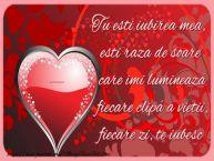 Personalizare felicitari de Valentines Day | ... Tu esti iubirea mea, esti raza de soare care îmi lumineazá fiecare clipá a vietii, fiecare zi, te iubesc.