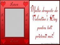 Personalizare felicitari de Valentines Day | Multa dragoste de Valentine's Day pentru toti prietenii mei!