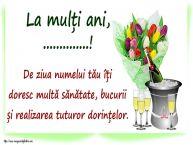 Personalizare felicitari de Ziua Numelui | La mulți ani, ...! De ziua numelui tău îți doresc multă sănătate, bucurii și realizarea tuturor dorințelor.