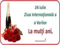 Personalizare felicitari de Ziua Verilor | 24 iulie Ziua Internațională a a Verilor La mulți ani, ...!